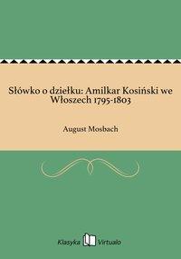 Słówko o dziełku: Amilkar Kosiński we Włoszech 1795-1803