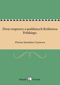 Dwie rozprawy o poddanych Królestwa Polskiego.