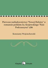 """Pierwsze naśladownictwo """"Nowej Heloizy"""" w romansie polskim: ks. Krajewskiego """"Pani Podczaszyna"""" 1786"""