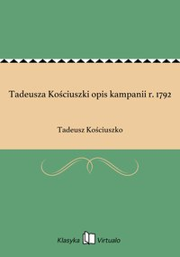 Tadeusza Kościuszki opis kampanii r. 1792