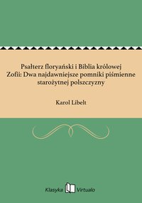 Psałterz floryański i Biblia królowej Zofii: Dwa najdawniejsze pomniki piśmienne starożytnej polszczyzny