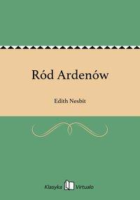 Ród Ardenów - Edith Nesbit - ebook