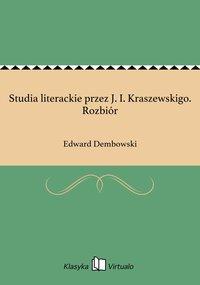 Studia literackie przez J. I. Kraszewskigo. Rozbiór