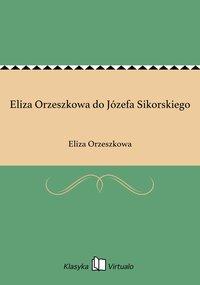 Eliza Orzeszkowa do Józefa Sikorskiego