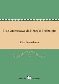 Eliza Orzeszkowa do Henryka Nusbauma