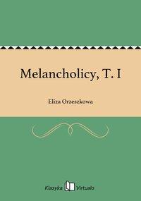 Melancholicy, T. I