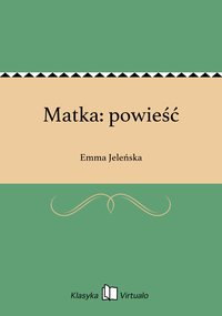 Matka: powieść - Emma Jeleńska - ebook