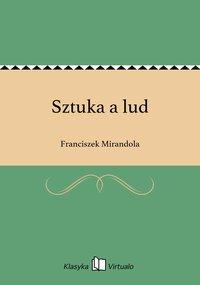 Sztuka a lud - Franciszek Mirandola - ebook