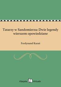 Tatarzy w Sandomierzu: Dwie legendy wierszem opowiedziane