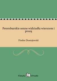 Petersburskie senne widziadła wierszem i prozą