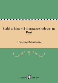 Żydzi w historji i literaturze ludowej na Rusi