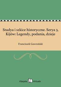 Studya i szkice historyczne. Serya 3, Kijów: Legendy, podania, dzieje