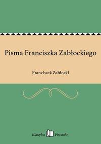 Pisma Franciszka Zabłockiego - Franciszek Zabłocki - ebook