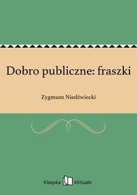 Dobro publiczne: fraszki - Zygmunt Niedźwiecki - ebook