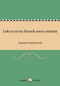 Lekcya życia: fraszek serya ostatnia - Zygmunt Niedźwiecki - ebook
