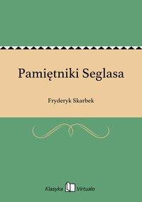 Pamiętniki Seglasa - Fryderyk Skarbek - ebook