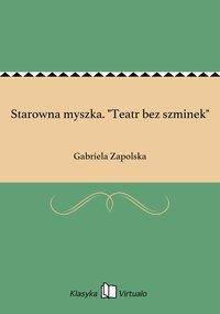 """Starowna myszka. """"Teatr bez szminek"""""""