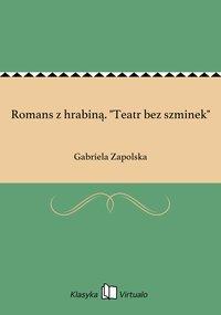 "Romans z hrabiną. ""Teatr bez szminek"" - Gabriela Zapolska - ebook"