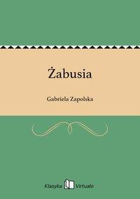 Żabusia - Gabriela Zapolska - ebook