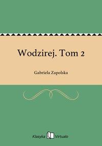 Wodzirej. Tom 2 - Gabriela Zapolska - ebook