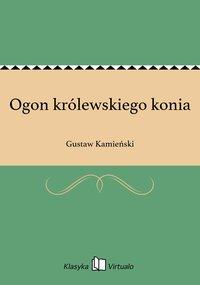Ogon królewskiego konia - Gustaw Kamieński - ebook