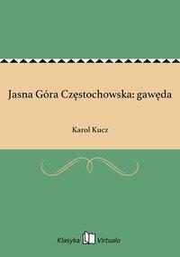 Jasna Góra Częstochowska: gawęda