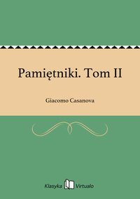 Pamiętniki. Tom II - Giacomo Casanova - ebook