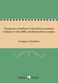 Grzegorza z Sambora Częstochowa: poemat wydany w roku 1868 u Siebeneychera wydany - Grzegorz z Sambora - ebook