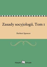 Zasady socyjologii. Tom 1