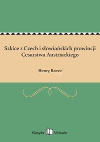 Szkice z Czech i słowiańskich prowincji Cesarstwa Austriackiego