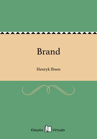 Brand - Henryk Ibsen - ebook