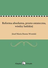 Reforma absolutna, przeto ostateczna, wiedzy ludzkiej