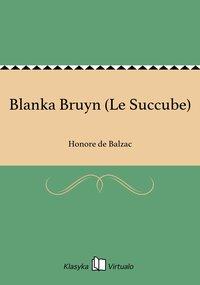 Blanka Bruyn (Le Succube)