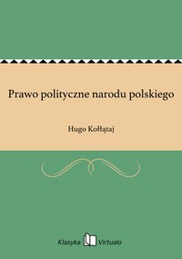 Prawo polityczne narodu polskiego - Hugo Kołłątaj - ebook