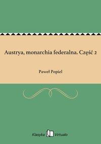 Austrya, monarchia federalna. Część 2