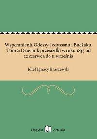 Wspomnienia Odessy, Jedyssanu i Budżaku. Tom 2: Dziennik przejazdki w roku 1843 od 22 czerwca do 11 września