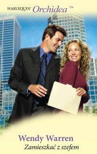 Zamieszkać z szefem - Wendy Warren - ebook