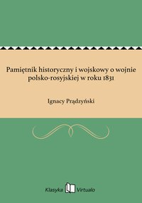Pamiętnik historyczny i wojskowy o wojnie polsko-rosyjskiej w roku 1831