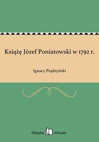 Książę Józef Poniatowski w 1792 r.