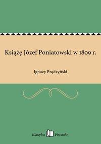 Książę Józef Poniatowski w 1809 r.