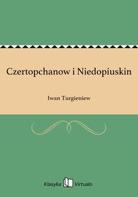 Czertopchanow i Niedopiuskin