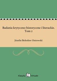 Badania krytyczno-historyczne i literackie. Tom 2