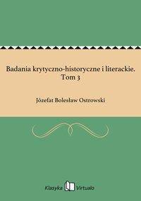 Badania krytyczno-historyczne i literackie. Tom 3