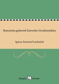 Statystyka gubernii Litewsko-Grodzienskiey