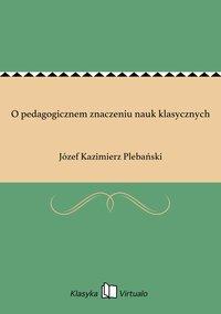 O pedagogicznem znaczeniu nauk klasycznych