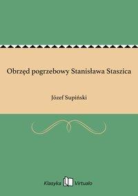 Obrzęd pogrzebowy Stanisława Staszica - Józef Supiński - ebook