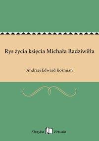 Rys życia księcia Michała Radziwiłła