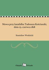 Mowa przy katafalku Tadeusza Kościuszki, dnia 23. czerwca 1818 - Stanisław Wodzicki - ebook