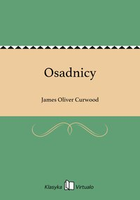 Osadnicy - James Oliver Curwood - ebook