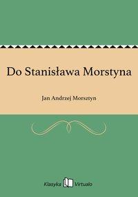 Do Stanisława Morstyna